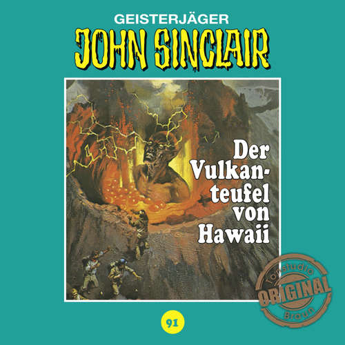 Hoerbuch John Sinclair, Tonstudio Braun, Folge 91: Der Vulkanteufel von Hawaii - Jason Dark -  Diverse