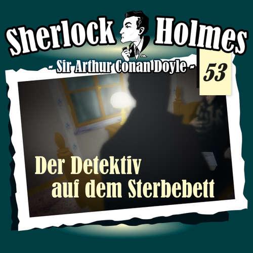 Hoerbuch Sherlock Holmes, Die Originale, Fall 53: Der Detektiv auf dem Sterbebett - Arthur Conan Doyle - Christian Rode