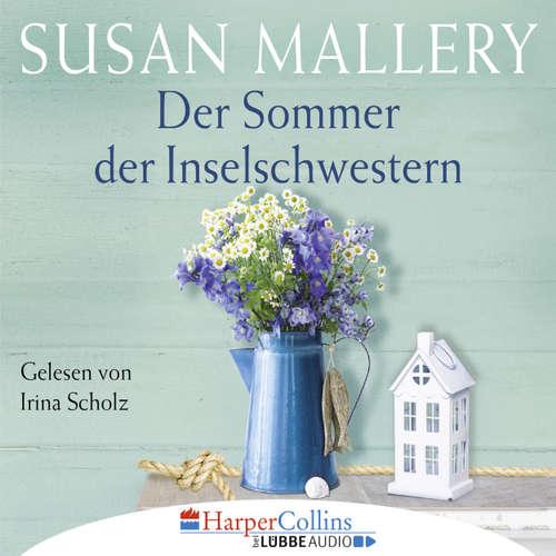 Hoerbuch Der Sommer der Inselschwestern - Susan Mallery - Irina Scholz
