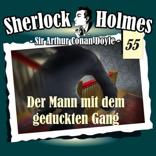 Hoerbuch Sherlock Holmes, Die Originale, Fall 55: Der Mann mit dem geduckten Gang - Arthur Conan Doyle - Christian Rode