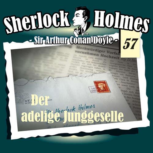 Hoerbuch Sherlock Holmes, Die Originale, Fall 57: Der adelige Junggeselle - Arthur Conan Doyle - Christian Rode
