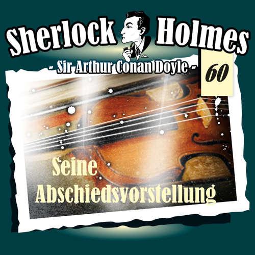 Hoerbuch Sherlock Holmes, Die Originale, Fall 60: Seine Abschiedsvorstellung - Arthur Conan Doyle - Christian Rode