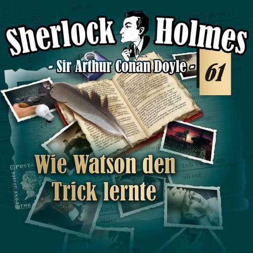 Hoerbuch Sherlock Holmes, Die Originale, Fall 61: Wie Watson den Trick lernte - Arthur Conan Doyle - Christian Rode