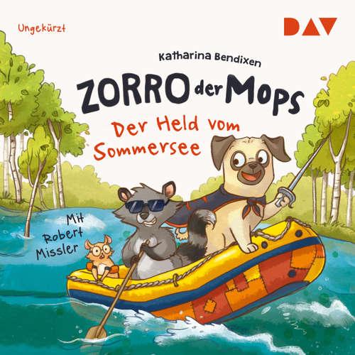 Hoerbuch Der Held vom Sommersee - Zorro, der Mops, Teil 2 - Katharina Bendixen - Robert Missler
