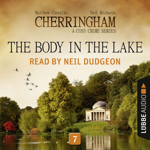 Audiobook The Body in the Lake - Cherringham - A Cosy Crime Series: Mystery Shorts 7 - Matthew Costello - Neil Dudgeon