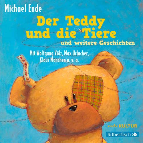 Hoerbuch Der Teddy und die Tiere und weitere Geschichten - Michael Ende - Wolfgang Völz