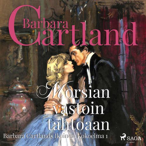 Audiokniha Morsian vastoin tahtoaan (lyhentämätön) - Barbara Cartland - Mia Renwall