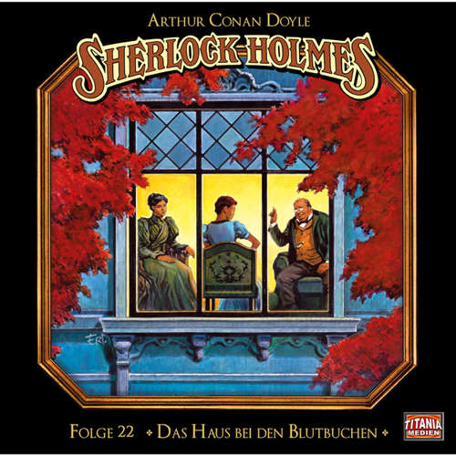 Hoerbuch Sherlock Holmes - Die geheimen Fälle des Meisterdetektivs, Folge 22: Das Haus bei den Blutbuchen - Arthur Conan Doyle - Joachim Tennstedt