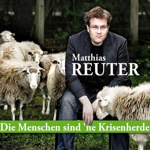 Hoerbuch Die Menschen sind 'ne Krisenherde - Matthias Reuter - Matthias Reuter