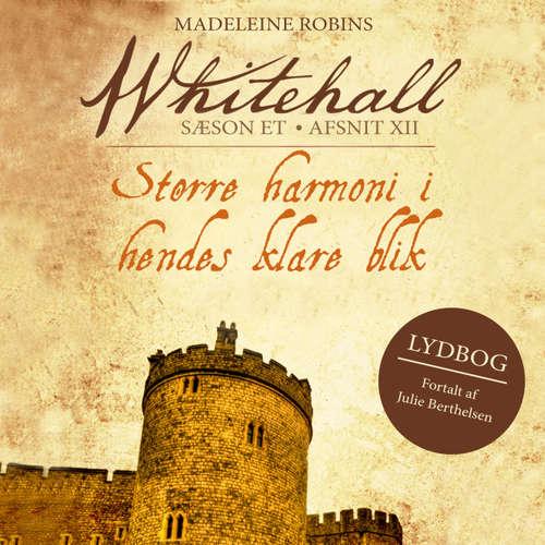 Audiokniha Større harmoni i hendes klare blik - Whitehall 12 - Madeleine Robins - Julie Berthelsen