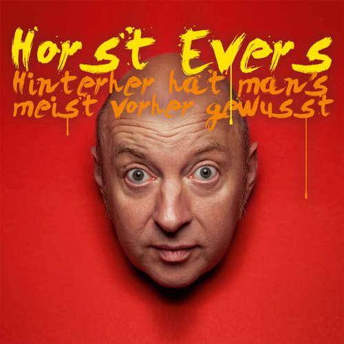 Hoerbuch Hinterher hat man's meist vorher gewusst - Horst Evers - Horst Evers