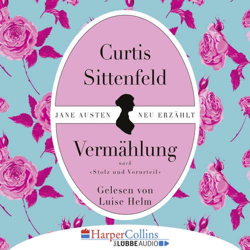 Hoerbuch Vermählung - Curtis Sittenfeld - Luise Helm