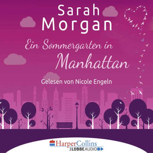 Hoerbuch Ein Sommergarten in Manhattan - Sarah Morgan - Nicole Engeln