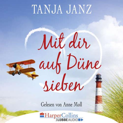 Hoerbuch Mit dir auf Düne sieben - Tanja Janz - Anne Moll