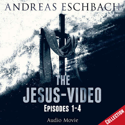 Audiobook The Jesus-Video Collection, Episodes 01-04 (Audio Movie) - Andreas Eschbach - David Rintoul