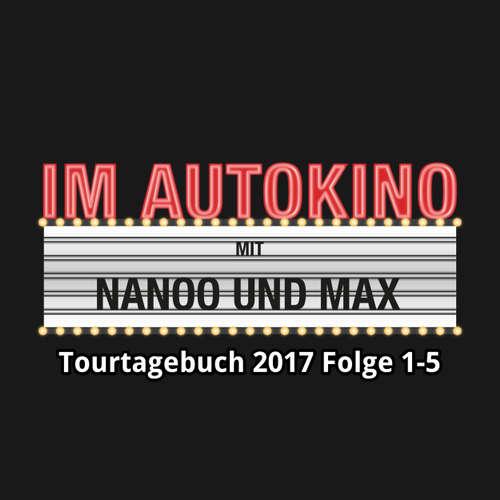 Im Autokino, Tourtagebuch 2017: Folge 1-5