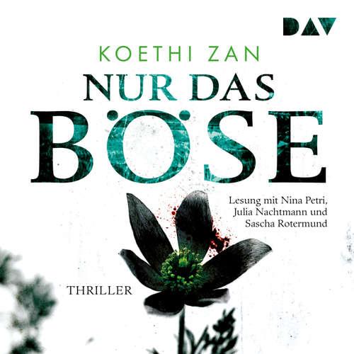 Hoerbuch Nur das Böse - Koethi Zan - Nina Petri