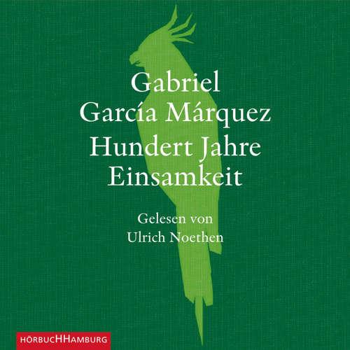 Hoerbuch Hundert Jahre Einsamkeit - Gabriel García Márquez - Ulrich Noethen