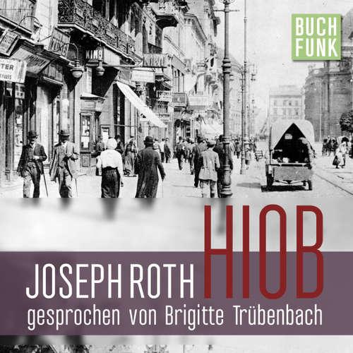 Hoerbuch Hiob. Roman eines einfachen Mannes - Joseph Roth - Brigitte Trübenbach