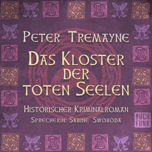 Hoerbuch Das Kloster der Toten Seelen - Peter Tremayne - Sabine Swoboda