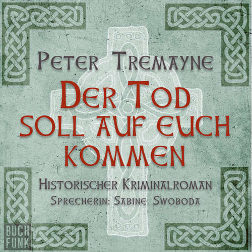 Hoerbuch Der Tod soll auf euch kommen - Peter Tremayne - Sabine Swoboda