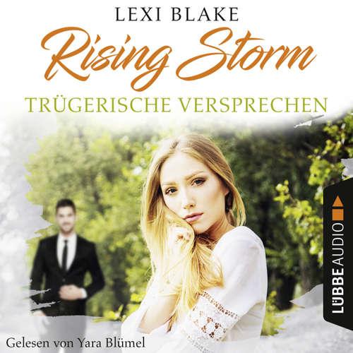 Hoerbuch Trügerische Versprechen - Rising-Storm-Reihe 2 - Lexi Blake - Yara Blümel