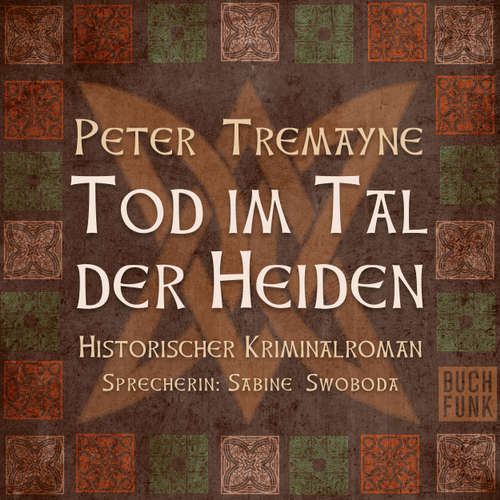 Hoerbuch Tod im Tal der Heiden - Peter Tremayne - Sabine Swoboda