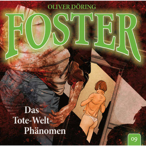 Hoerbuch Foster, Folge 9: Das Tote-Welt-Phänomen - Oliver Döring - Thomas Nero Wolff