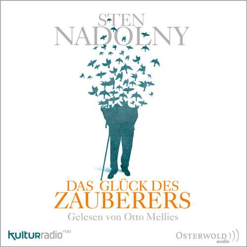 Hoerbuch Das Glück des Zauberers - Sten Nadolny - Otto Mellies