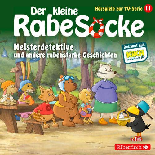 Der kleine Rabe Socke, 11: Meisterdetektive und andere rabenstarke Geschichten (Hörspiel)