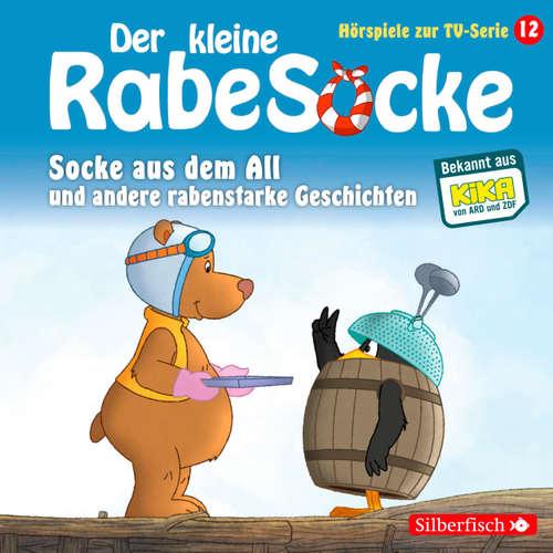 Der kleine Rabe Socke, 12: Socke aus dem All und andere rabenstarke Geschichten (Hörspiel)