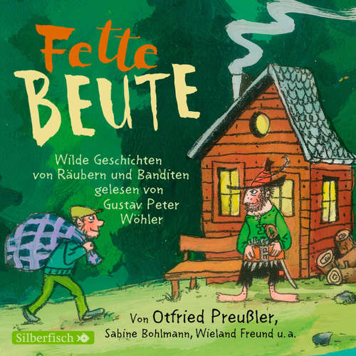 Hoerbuch Fette Beute - Wilde Geschichten von Räubern und Banditen - Otfried Preußler - Gustav Peter Wöhler
