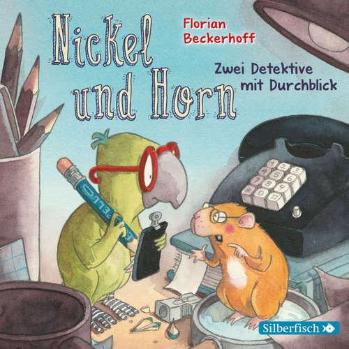 Hoerbuch Nickel & Horn - Zwei Detektive mit Durchblick - Florian Beckerhoff - Andreas Fröhlich