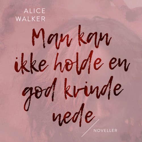 Audiokniha Man kan ikke holde en god kvinde nede - Alice Walker - Heidi Keller