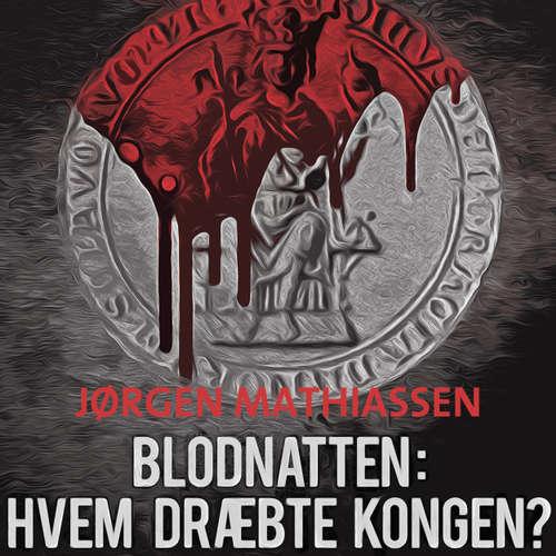 Audiokniha Blodnatten: Hvem dræbte kongen? - Jørgen Mathiassen - Carsten Fromberg