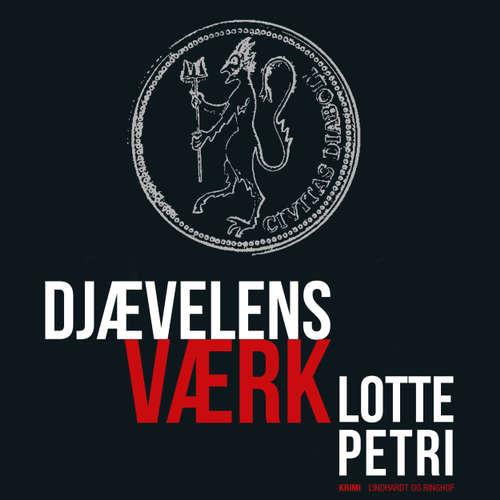Audiokniha Djævelens værk - Lotte Petri - Iben Haaest