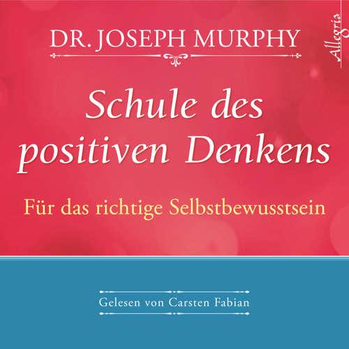 Schule des positiven Denkens - Das Kursprogramm für ein neues Selbstwertgefühl
