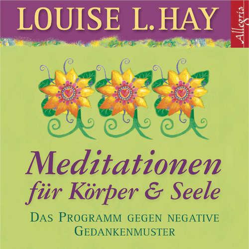 Allegria: Meditationen für Körper und Seele - Das Programm gegen negative Gedankenmuster