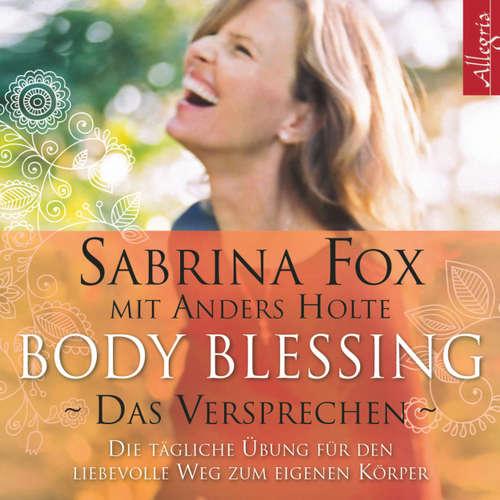 Body Blessing - Das Versprechen - Die tägliche Übung für den liebevollen Weg zum eigenen Körper