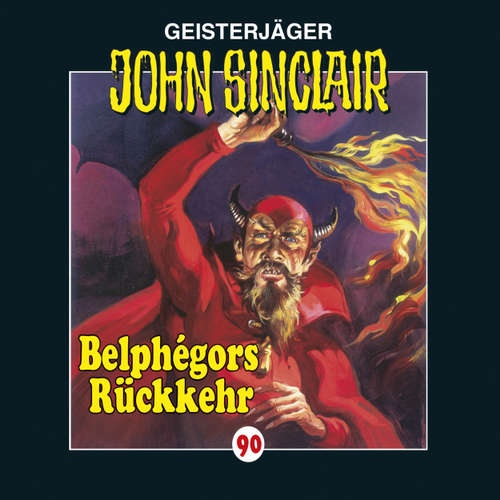 Hoerbuch John Sinclair, Folge 90: Belphégors Rückkehr - Jason Dark - Frank Glaubrecht