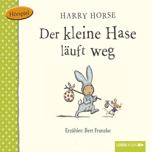 Hoerbuch Der kleine Hase, Der kleine Hase läuft weg - Harry Horse - Bert Franzke