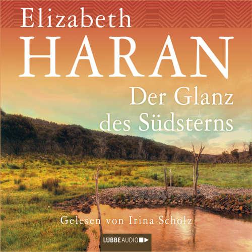 Hoerbuch Der Glanz des Südsterns - Elizabeth Haran - Irina Scholz