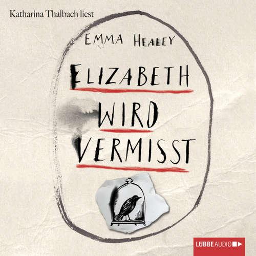 Hoerbuch Elizabeth wird vermisst - Emma Healey - Katharina Thalbach