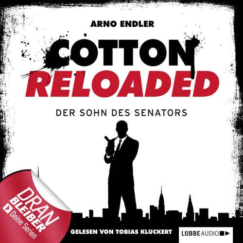 Hoerbuch Jerry Cotton - Cotton Reloaded, Folge 18: Der Sohn des Senators - Arno Endler - Tobias Kluckert