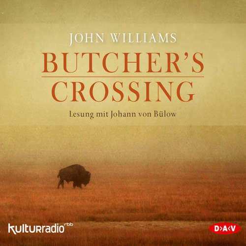 Hoerbuch Butcher's Crossing - John Williams - Johann von Bülow