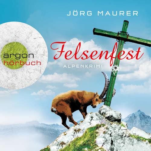 Hoerbuch Felsenfest  - Alpenkrimi - Jörg Maurer - Jörg Maurer