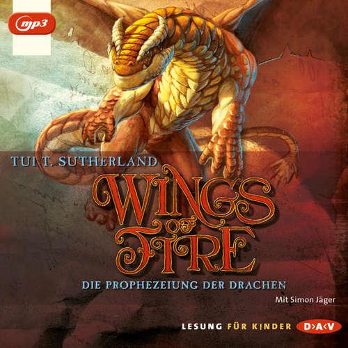 Hoerbuch Wings of Fire, Teil 1: Die Prophezeiung der Drachen - Tui T. Sutherland - Simon Jäger