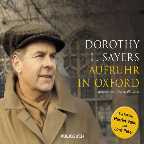 Hoerbuch Aufruhr in Oxford - Dorothy L. Sayers - Doris Wolters