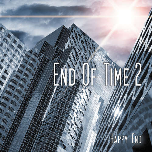 End of Time , Folge 2:  Happy End