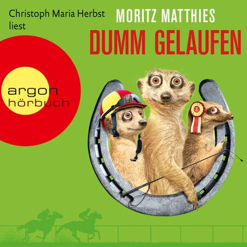 Hoerbuch Dumm gelaufen - Moritz Matthies - Christoph Maria Herbst